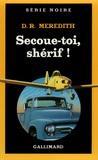 D-R Meredith - Secoue-toi, shérif !.