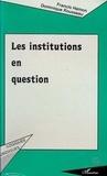 D Rousseau et F Hamon - Les institutions en question - Colloque des 17 et 18 janvier 1992, Paris, Assemblée nationale.