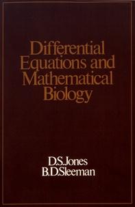 D.S. Jones et B.D. Sleeman - Differential Equations and Mathematical Biology.