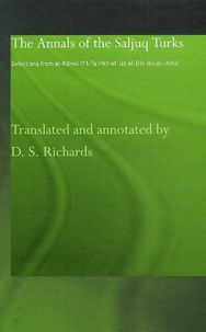 D-S Richard - The Annals of the Saljuq Turks - Selections from Al-Kamal Fi'l-Ta'Rikh of Ibn al-Athir.