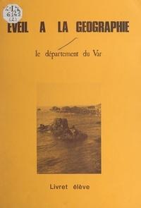 D. Salines et  C.R.D.P. de Nice - Éveil à la géographie : le département du Var.