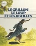 D Segala - Le Grillon, le loup et les abeilles - D'après un conte populaire occitan.