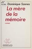 D Szenes - La Mère de la mémoire.