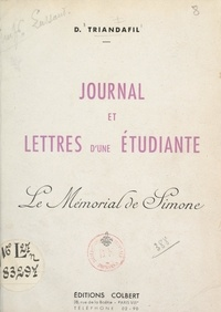 D. Triandafil et Th. Evrard - Journal et lettres d'une étudiante - Le mémorial de Simone.