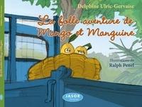 D. Ulric-gervaise - La folle aventure de Mango et Manguine.