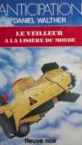 D Walther - Le Veilleur à la lisière du monde.