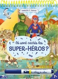 Da-Fanny et Gérald Guerlais - Où sont cachés les Super-héros ? - Avec un stylo effaçable.