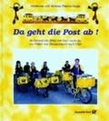 Da geht die Post ab! - So kommt ein Brief von hier nach da, ein Paket von Deutschland nach USA.