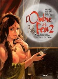 Da Ke et Mi Chu - L'ombre et le feu Tome 2 : Nouveaux récits érotiques du yin et du yang.