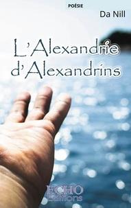 Da Nill - L'Alexandrie d'alexandrins.
