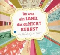 Da war ein Land, das du nicht kennst - Ein Kaleidoskop der DDR.