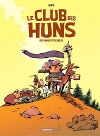 Dab's - Le club des Huns - Tome 1 - Des Huns pitoyables.