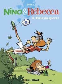 Dab's - Nino et Rebecca - Tome 08 - Tu comprendras plus tard.