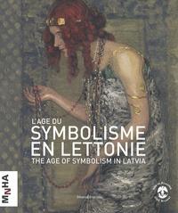 L'âge du symbolisme en Lettonie- The age of symbolism in Latvia - Dace Lamberga |