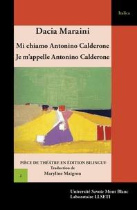 Dacia Maraini - Je m'appelle Antonino Calderone.
