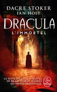 Dacre Stoker et Ian Holt - Dracula l'Immortel.