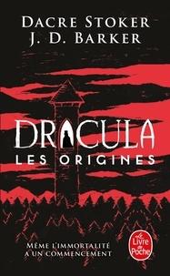 Dacre Stoker et J. D. Barker - Dracula - Les origines.