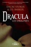 Dacre Stoker et J-D Barker - Dracula - Les origines.