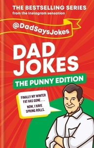 Dad Says Jokes - Dad Jokes: The Punny Edition - THE NEW BOOK IN THE BESTSELLING SERIES.
