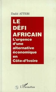 Dadie Attébi - LE DEFI AFRICAIN.