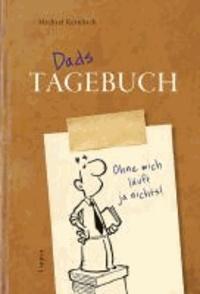Dads Tagebuch - Ohne mich läuft ja nichts!.
