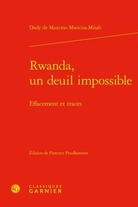 Dady de Maximo Mwicira Mitali - Rwanda, un deuil impossible - Effacement et traces.