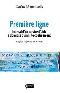 Dafna Mouchenik - Première ligne - Journal d'un service d'aide à domicile durant le confinement.