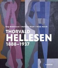Dag Blakkisrud et Matthew Drutt - Thorvald Hellesen - 1888-1937.