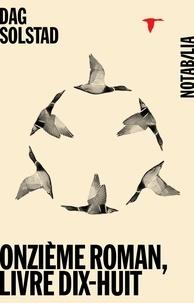 Dag Solstad - Onzième roman, livre dix-huit.
