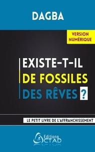 Dagba Dagba - Existe-t-il de fossiles des rêves ?.