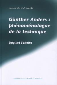 Daglind Sonolet - Günther Anders : phénoménologue de la technique.