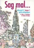 Dagmar Houlot et Michel Moine - Sag Mal... allemand 4e LV1 - Guide pédagogique.
