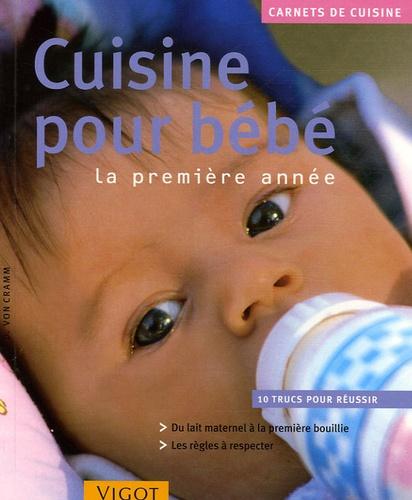 Dagmar von Cramm - Cuisine pour bébé - La première année.