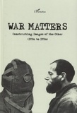 Dagnoslaw Demski et Liisi Laineste - War Matters - Constructing Images of the Other (1930s to 1950s).