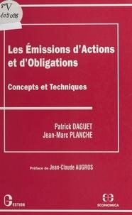 Daguet et  Planche - Les émissions d'actions et d'obligations - Concepts et techniques.