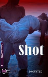 Daguette - Shot.