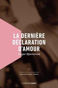 Dagur Hjartarson - La dernière déclaration d'amour.