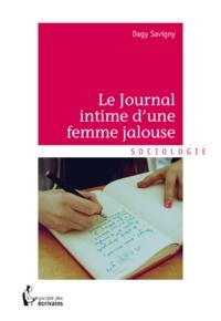 Dagy Savigny - Le journal intime d'une femme jalouse.