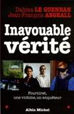 Dahina Le Guennam et Jean-François Abgrall - Inavouable vérité - Fourniret, une victime, un enquêteur.