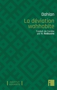 Dahlan - La déviation wahhabite.