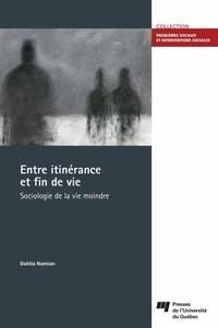 Dahlia Namian - Entre itinérance et fin de vie - Sociologie de la vie moindre.