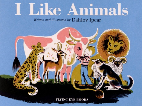 Dahlov Ipcar - I Like Animals.