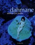 Dahmane - Addicted to nudes.
