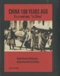 """Dahong Yao - Il y a cent ans : """"La Chine"""" - Edition bilingue anglais-français."""