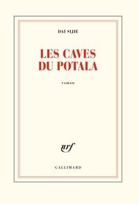 Dai Sijie - Les caves du Potala.
