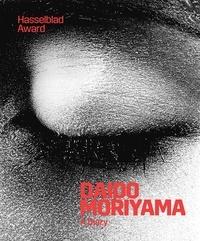 Daido Moriyama - Daido Moriyama, A Diary - Hasselblad Award 2019.