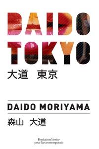 Daido Moriyama - Daido Tokyo.