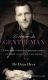 Dain Heer - Le retour du gentleman - Créer des relations épanouissantes en étant véritablement soi-même.