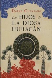 Daína Chaviano - Los hijos de la Diosa Huracán.