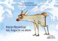 Dainius Sukys et Karen Hoffmann-Schickel - Klein Renntiar hät àngscht vo àllem.